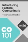 Mobile Ed: CO101 Introducing Pastoral Counseling I: Theory and Practice