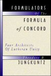 Formulators of the Formula of Concord: Four Architects of Lutheran Unity
