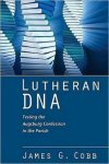 Lutheran DNA: Testing the Augsburg Confession in the Parish