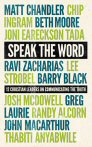 Speak the Word: 12 Christian Leaders on Communicating the Truth