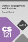 Mobile Ed: CS121 Cultural Engagement and Scripture