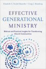 Effective Generational Ministry: Biblical and Practical Insights for Transforming Church Communities