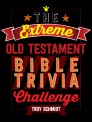 The Extreme Old Testament Bible Trivia Challenge