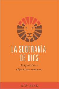 La soberanía de Dios: Respuestas a objeciones comunes