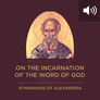 Athanasius: On the Incarnation of the Word of God (audio)