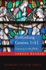 Rethinking Genesis 1-11: Gateway to the Bible