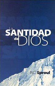 La santidad de Dios (R.C. Sproul)