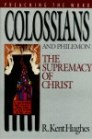 Preaching the Word: Colossians and Philemon: The Supremacy of Christ