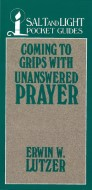 Coming to Grips with Unanswered Prayer