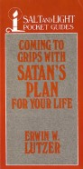 Coming to Grips with Satan's Plan For Your Life