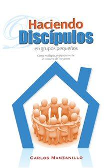 Haciendo discípulos en grupos pequeños