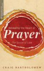 Revealing the Heart of Prayer: The Gospel of Luke